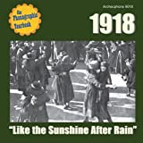 """1918: """"Like the Sunshine After Rain"""""""