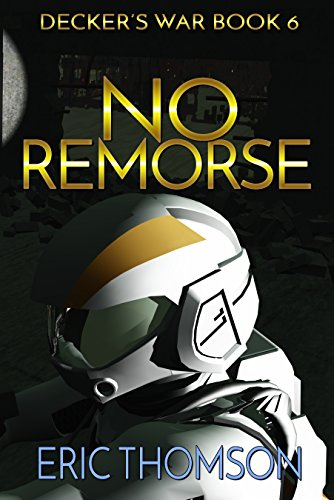 No Remorse (Decker's War Book 6)