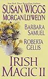 Irish Magic II, Susan Wiggs and Roberta Gellis, 1420106627