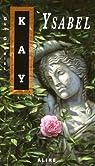 Ysabel par Guy Gavriel Kay