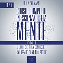 Corso completo in Scienza della Mente Volume 1: lezioni 1-6 [Home Course in Mental Science Volume 1: Lessons 1-6] (       UNABRIDGED) by Helen Wilmans Narrated by Lorenzo Visi