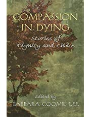 Compassion in Dying: Stories of Dignity and Choice