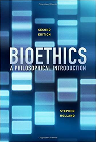 Book Bioethics: A Philosophical Introduction [12/27/2016] Stephen Holland
