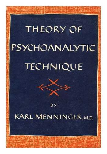 Theory of psychoanalytic technique (Menninger Clinic monograph series)
