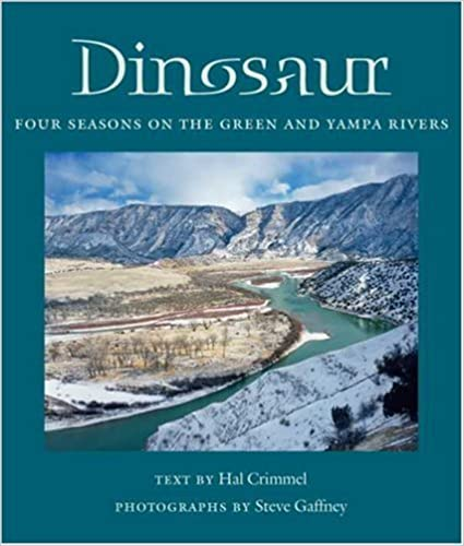 Dinosaur: Four Seasons on the Green and Yampa Rivers (Desert Places) by Hal Crimmel (2007-11-15)