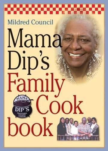 Mama Dip's Family Cookbook