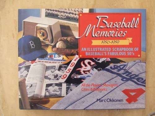 Marc Baseball - Baseball Memories 1950-1959: An Illustrated Scrapbook of Baseball's Fabulous 50's : All the Players, Managers, Cities & Ballparks