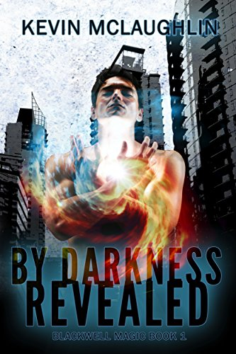 Book: By Darkness Revealed (Blackwell Magic Book 1) by Kevin McLaughlin