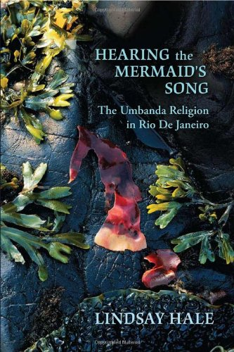 Hearing the Mermaid's Song: The Umbanda Religion in Rio de Janeiro