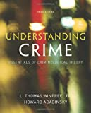 Understanding Crime: Essentials of Criminological Theory