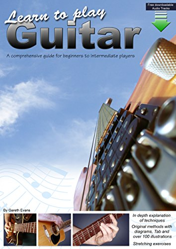 Learn to Play Guitar: A Comprehensive Guitar Guide for Beginners to Intermediate Players by [Evans, Gareth]