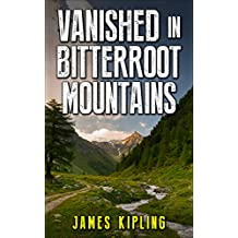 Mystery: Vanished in Bitterroot Mountains: Mystery and Suspense