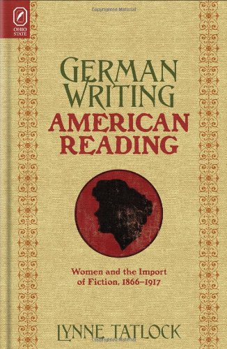 German Writing, American Reading: Women and the Import of Fiction, 1866–1917