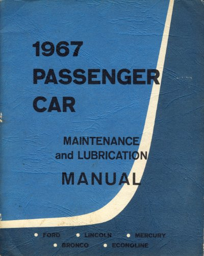 1967 Passenger Car Maintenance and Lubrication Manual (Ford, Lincoln, Mercury, Bronco, Econoline)