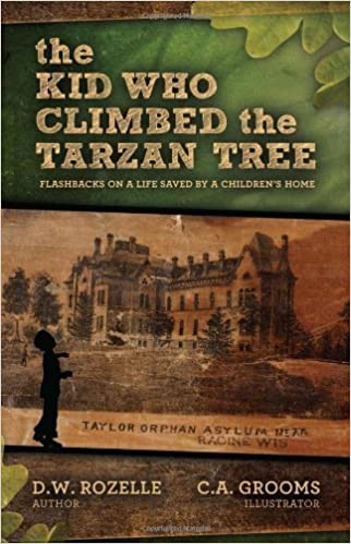 Book The Kid Who Climbed the Tarzan Tree 1St edition by D.W. Rozelle (2013)