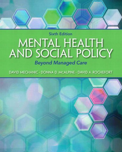 Download Mental Health and Social Policy: Beyond Managed Care (6th Edition) (Advancing Core Competencies Series) Pdf