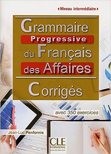 Grammaire progressive du Français des affaires - Niveau intermédiaire - Corrigés (French Edition)