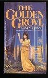 The Golden Grove, Nancy Kress, 0425084760