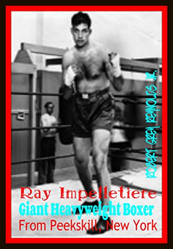 Heavyweight Boxers - Ray Impelletiere: Giant Heavyweight Boxer From Peekskill, New York