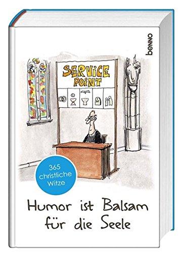 Humor ist Balsam für die Seele: 365 christliche Witze