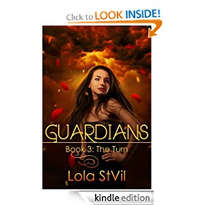 Guardians: The Turn (The Guardians Series, Book 3) Lola StVil