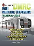 Delhi Metro Rail Corporation (DMRC): Station Controller/Train Operator, Section Engineer, Jr. Engi., Jr. Station Controller