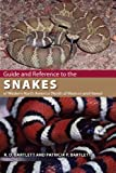 Guide and Reference to the Snakes of Western North America (North of Mexico) and Hawaii, Richard D. Bartlett and Patricia M. Bartlett, 0813033012