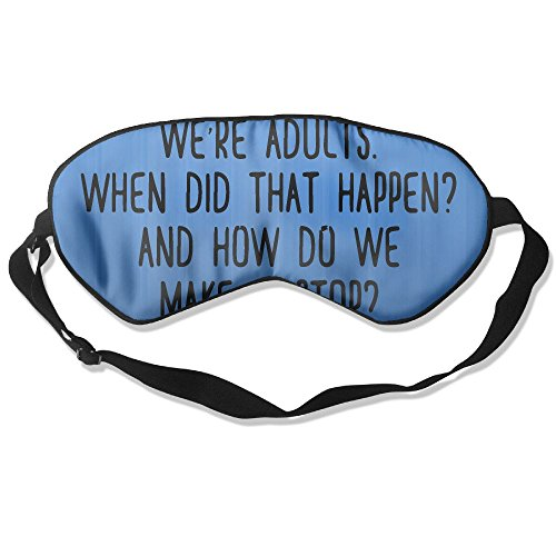 COMFORTLIFE We're Adults When Did That Happen And How Do We Make It 99% Eyeshade Blinders Sleeping Eye Patch Eye Mask Blindfold For Travel Insomnia Meditation by COMFORTLIFE