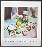 img - for Arthur Beecher Carles, 1882-1952 book / textbook / text book