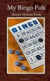 My Bingo Pals, Henry Feste, 1466362006