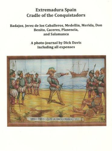 Extremadura, Spain Cradle of the Conquistadors