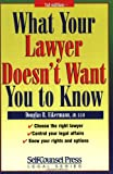What Your Lawyer Doesn't Want You to Know, Douglas R. Eikermann, 1551804069