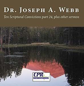 Ten Scriptural Convictions part 24, plus other sermon