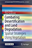 img - for Combating Desertification and Land Degradation: Spatial Strategies Using Vegetation (SpringerBriefs in Environmental Science) book / textbook / text book