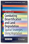 Combating Desertification and Land Degradation: Spatial Strategies Using Vegetation (SpringerBriefs in Environmental Science)