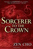 Sorcerer to the Crown (A Sorcerer to the Crown Novel)