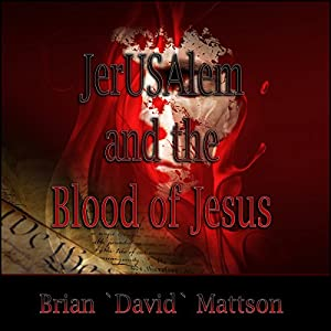 JerUSAlem and the Blood of Jesus Christ Audiobook