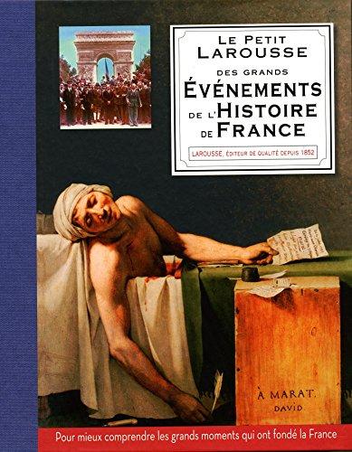 Petit Larousse des grands evenements de l'histoire de France (French Edition)