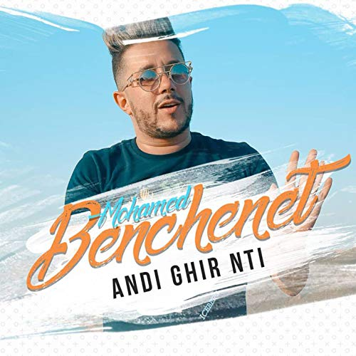 mohamed benchenet andi ghi nti mp3