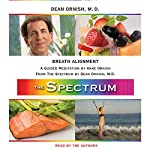Breath Alignment: A Guided Meditation from THE SPECTRUM | Dean Ornish,Anne Ornish