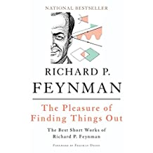The Pleasure of Finding Things Out: The Best Short Works of Richard P. Feynman (Helix Books)