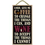 """(SJT94136) Lord, Give Me Coffee to change the things I can, and Wine to accept the things I cannot 5"""" x 10"""" wood sign plaque"""