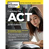 Cracking the ACT with 6 Practice Tests, 2018 Edition: The Techniques, Practice, and Review You Need to Score Higher (College Test Preparation)