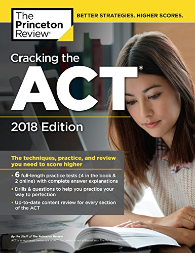 Cracking the ACT with 6 Practice Tests, 2018 Edition: The Techniques, Practice, and Review You Need to Score Higher (College Test Preparation) cover