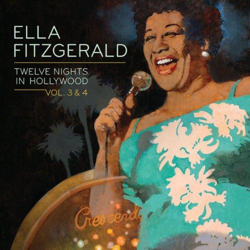 Twelve Nights In Hollywood: Volumes 3 & 4 [2 CD] by Fitzgerald, Ella
