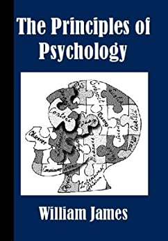 The Principles of Psychology by [James, William]