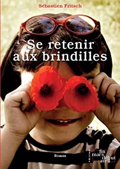 Se retenir aux brindilles (French Edition) by [Fritsch, Sébastien]