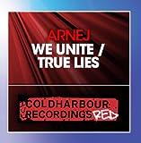 We Unite / True Lies