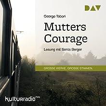 Mutters Courage Hörbuch von George Tabori Gesprochen von: Senta Berger
