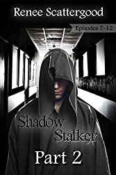 Shadow Stalker Part 2 (Episodes 7 - 12) (Shadow Stalker Bundles)